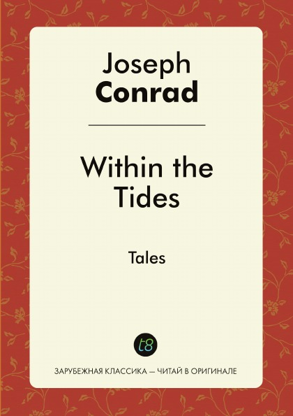 Joseph Conrad Within the Tides. Tales within the tides