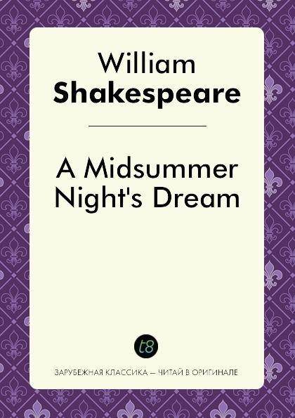 William Shakespeare A Midsummer Night.s Dream этвуд м уинтерсон дж джейкобсон г миры уильяма шекспира комплект из 3 книг
