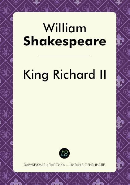 William Shakespeare King Richard II этвуд м уинтерсон дж джейкобсон г миры уильяма шекспира комплект из 3 книг