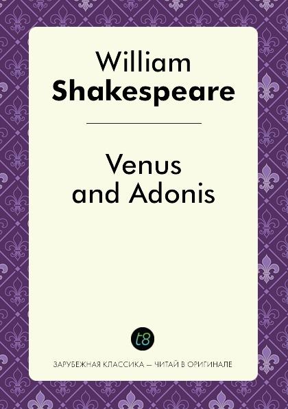 William Shakespeare Venus and Adonis этвуд м уинтерсон дж джейкобсон г миры уильяма шекспира комплект из 3 книг