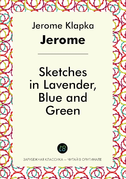 Jerome Klapka Jerome Sketches in Lavender, Blue and Green jerome j sketches in lavender blue and green