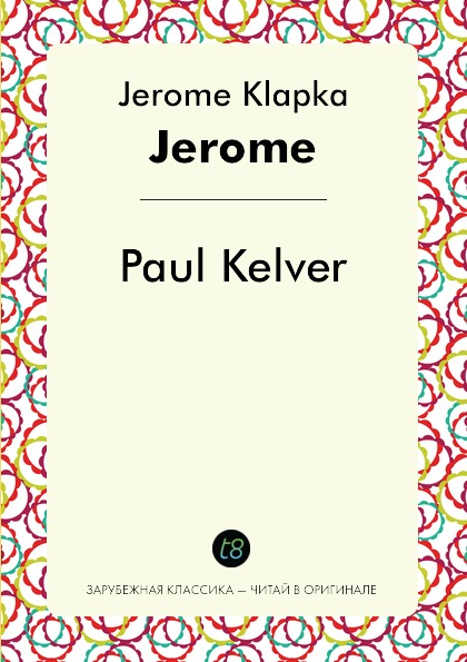 Jerome Klapka Jerome Paul Kelver jerome j paul kelver