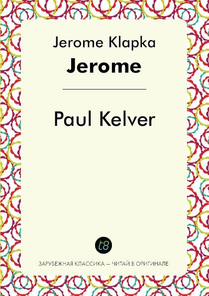 лучшая цена Jerome Klapka Jerome Paul Kelver
