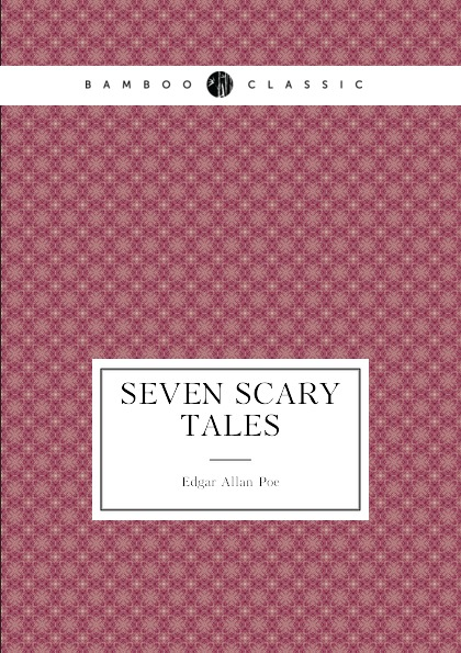 купить Edgar Allan Poe Seven Scary Tales по цене 473 рублей