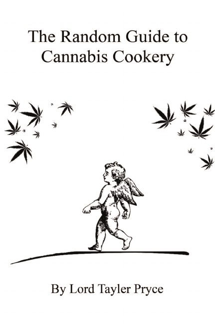 Lord Tayler Pryce The Random Guide to Cannabis Cookery mayer