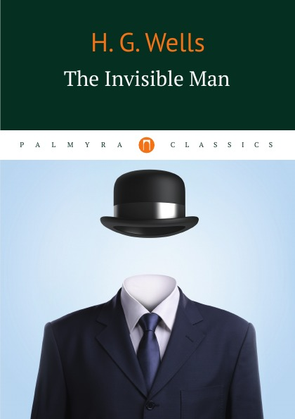 H. G. Wells The Invisible Man the invisible the invisible rispah