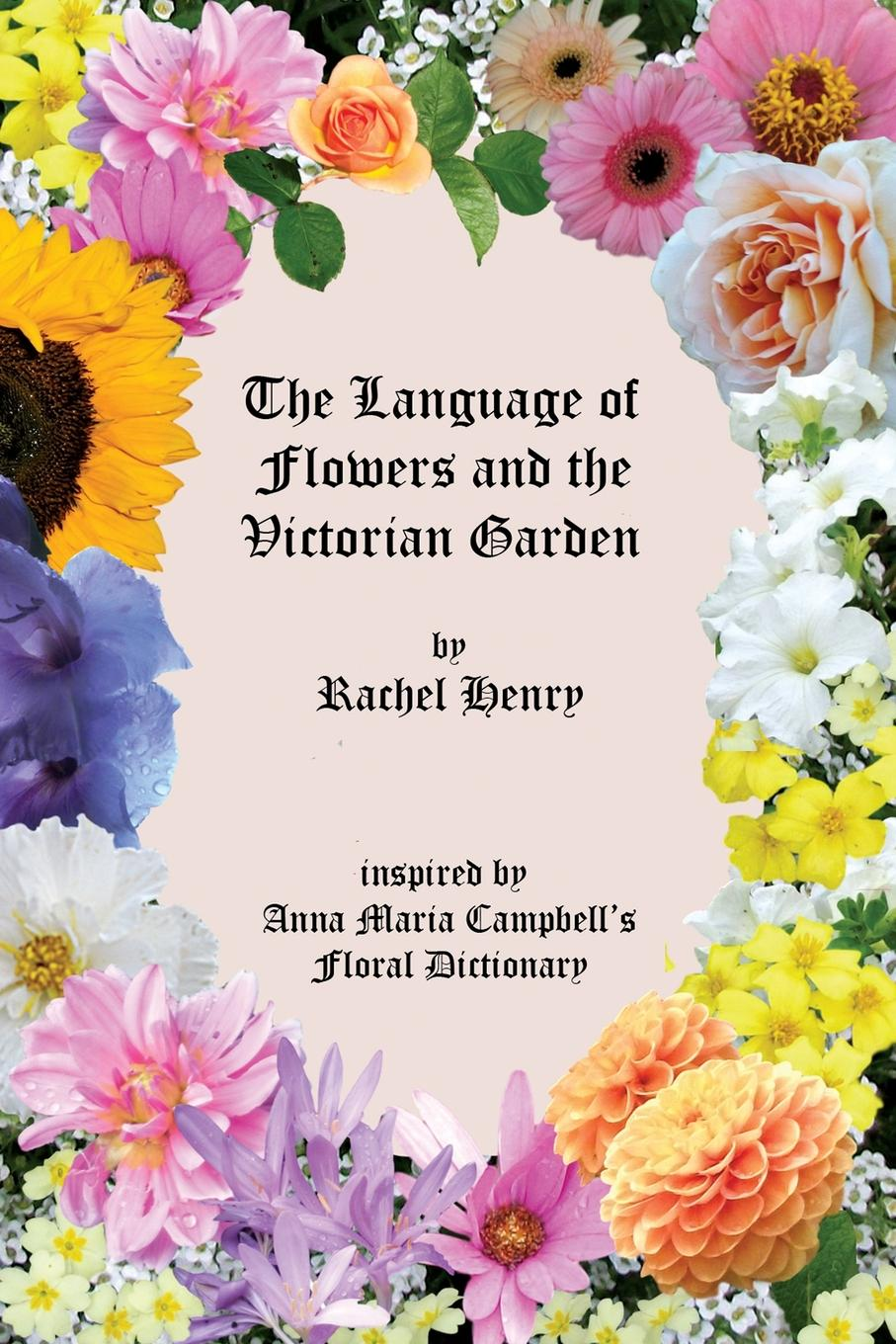 Rachel Henry The Language of Flowers and the Victorian Garden heavy metal induced effects in some selected higher and lower plants