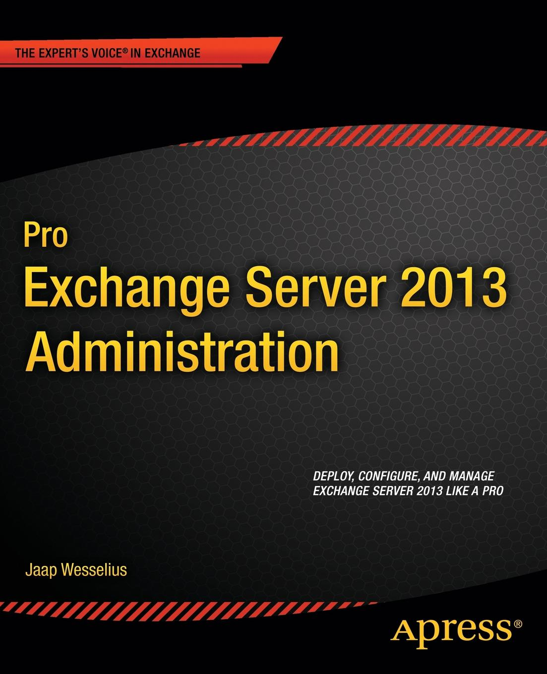 Jaap Wesselius Pro Exchange Server 2013 Administration jim mcbee microsoft exchange server 2003 advanced administration