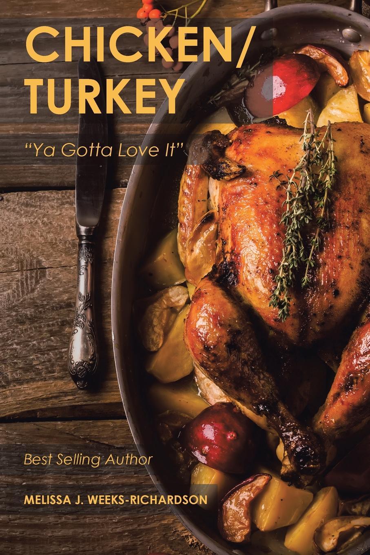 Melissa J. Weeks-Richardson Chicken/Turkey.
