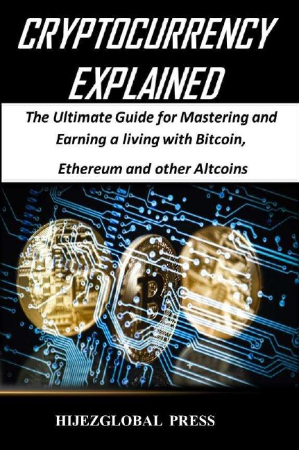 лучшая цена Cryptocurrency Explained. The Ultimate Guide for Mastering and Earning a living with Bitcoin, Ethereum and other Altcoins