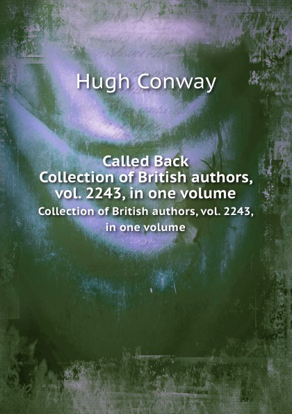 H. Conway Called Back. Collection of British authors, vol. 2243, in one volume h conway called back collection of british authors vol 2243 in one volume