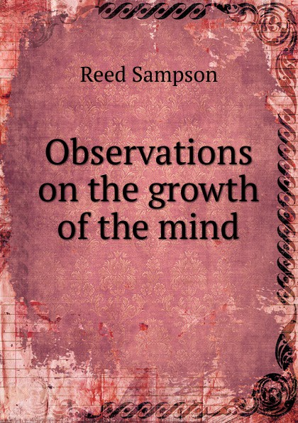 R. Sampson Observations on the growth of the mind sampson reed observations on the growth of the mind