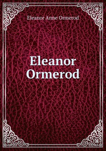 R. Wallace, E.A. Ormerod Eleanor Ormerod