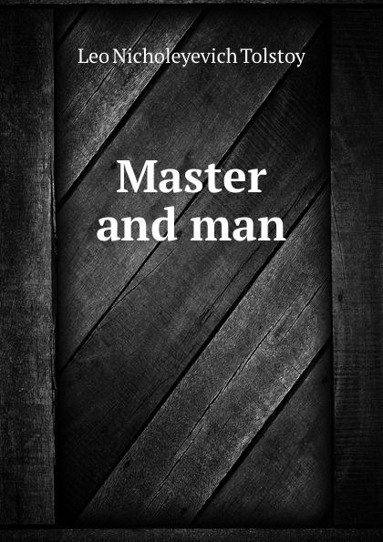 Л. Н. Толстой Master and man