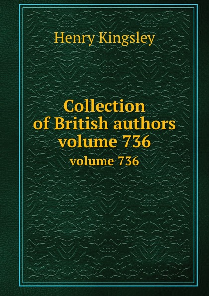 H. Kingsley Collection of British authors. volume 736 h conway called back collection of british authors vol 2243 in one volume