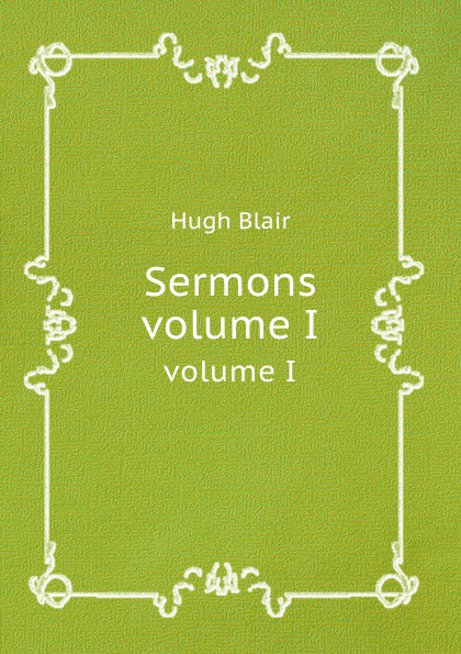 H. Blair Sermons. volume I