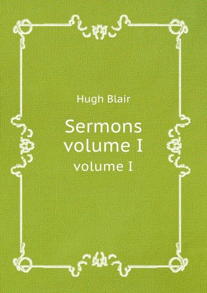 H. Blair Sermons. volume I