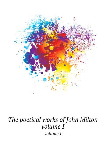 The poetical works of John Milton. volume I
