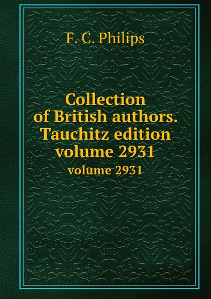 F.C. Philips Collection of British authors. Tauchitz edition. volume 2931 h conway called back collection of british authors vol 2243 in one volume