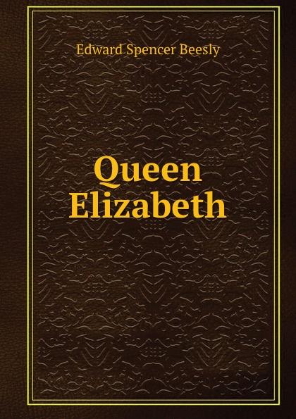 E.S. Beesly Queen Elizabeth beesly edward spencer queen elizabeth