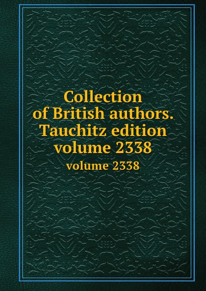 Collection of British authors. Tauchitz edition. volume 2338 h conway called back collection of british authors vol 2243 in one volume