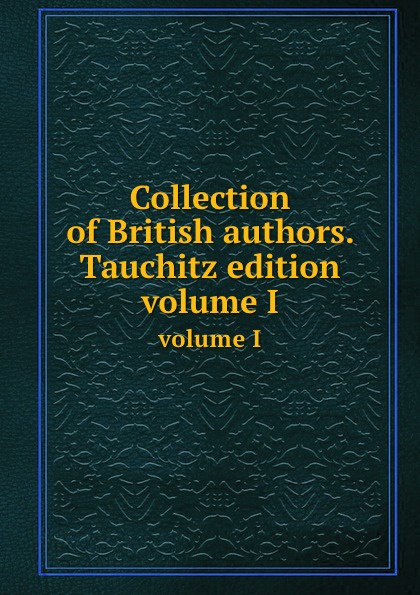 Collection of British authors. Tauchitz edition. volume I h conway called back collection of british authors vol 2243 in one volume