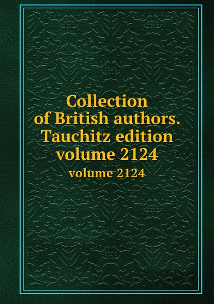 Collection of British authors. Tauchitz edition. volume 2124 h conway called back collection of british authors vol 2243 in one volume
