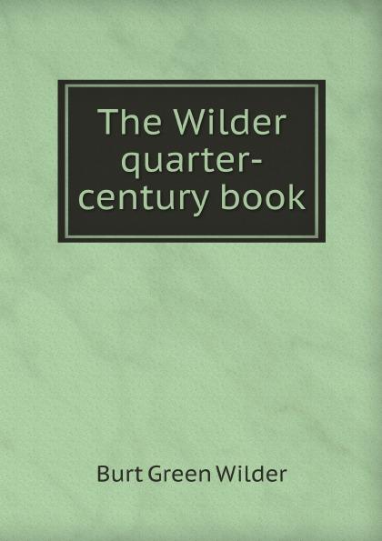 B.G. Wilder The Wilder quarter-century book