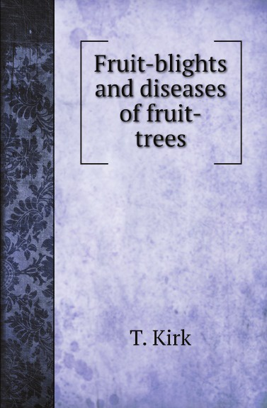 T. Kirk Fruit-blights and diseases of fruit-trees kate outdoor forest fotografico photo painted backdrops broken wooden chair autumn photography background with fruit trees