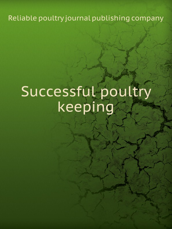 Reliable poultry journal publishing company Successful poultry keeping