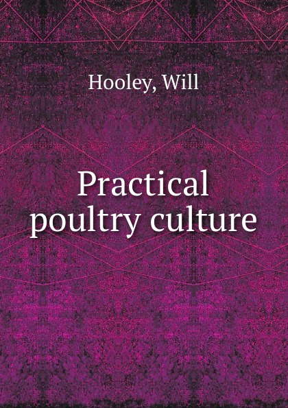 H. Will Practical poultry culture h will practical poultry culture