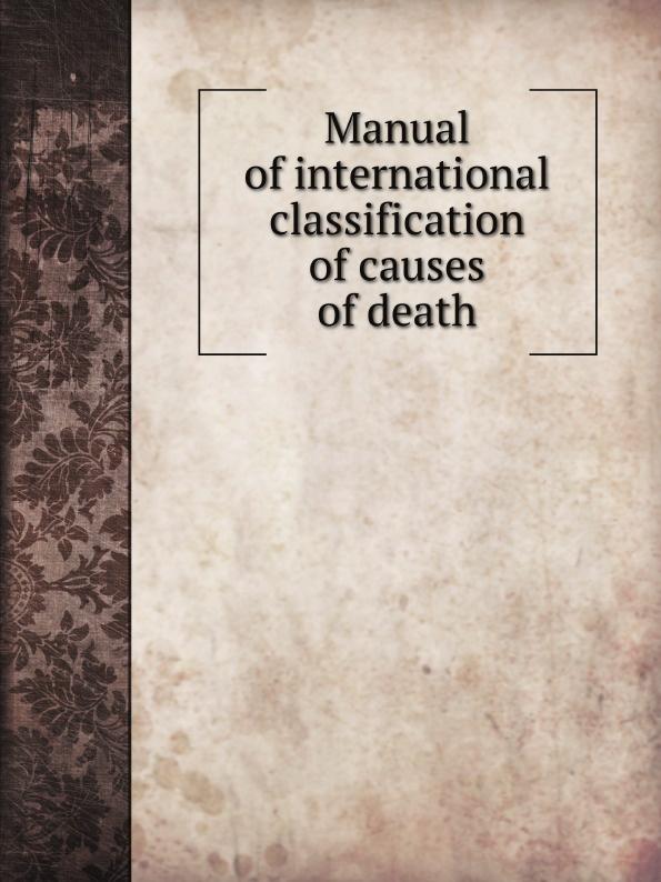 цена William A. King Manual of international classification of causes of death онлайн в 2017 году