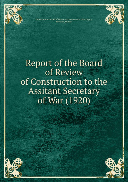 Board of Review of Construction Report of the Board of Review of Construction to the Assitant Secretary of War. 1920 flower print clip board