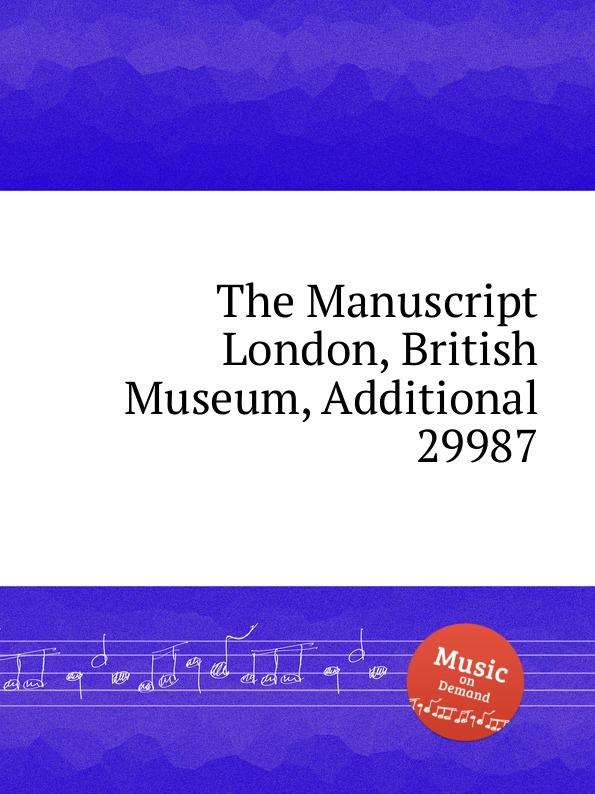 W.F. Skene The Manuscript London, British Museum, Additional 29987 the london manuscript unveiled