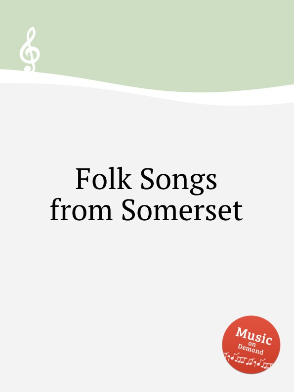 Коллектив авторов Folk Songs from Somerset коллектив авторов folk songs from somerset