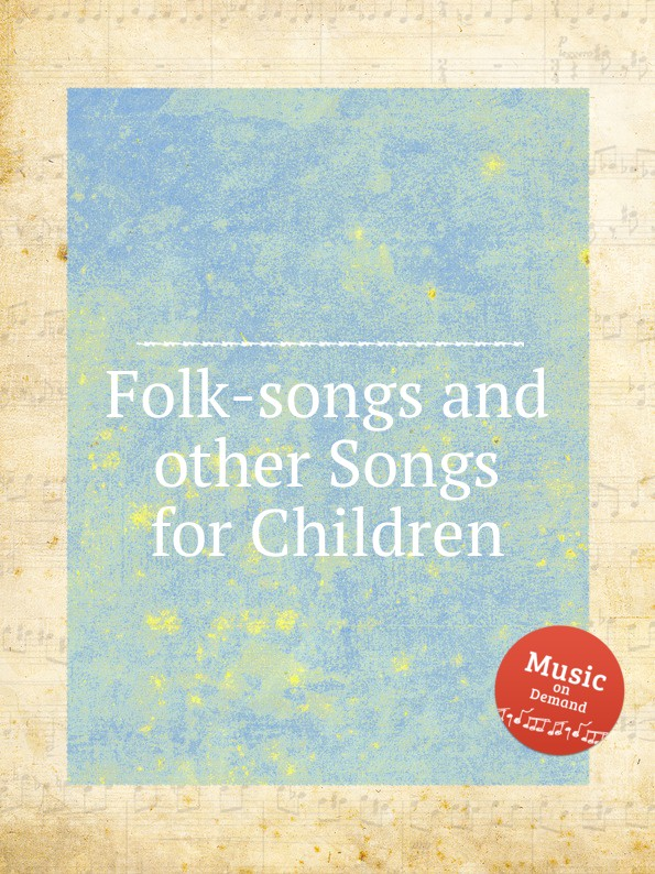 Коллектив авторов Folk-songs and other Songs for Children коллектив авторов folk songs from somerset