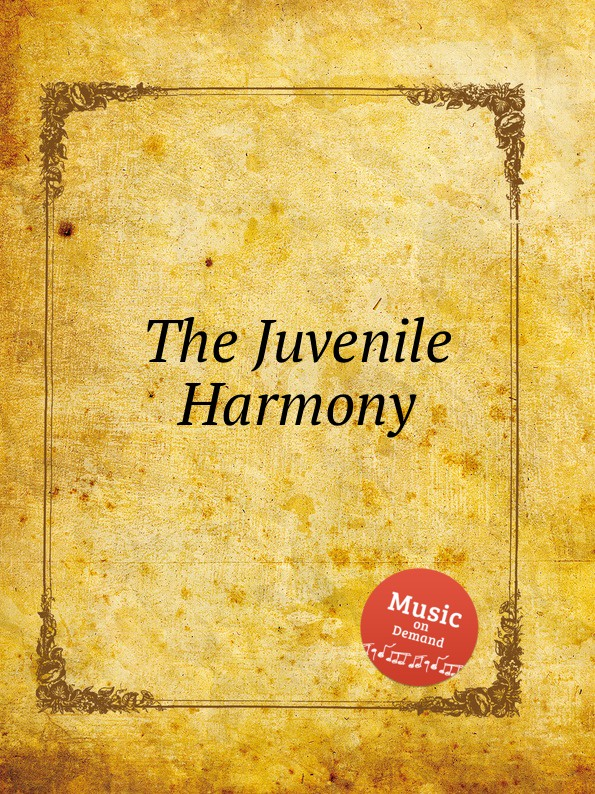 Коллектив авторов The Juvenile Harmony c nielsen hymns and sacred songs