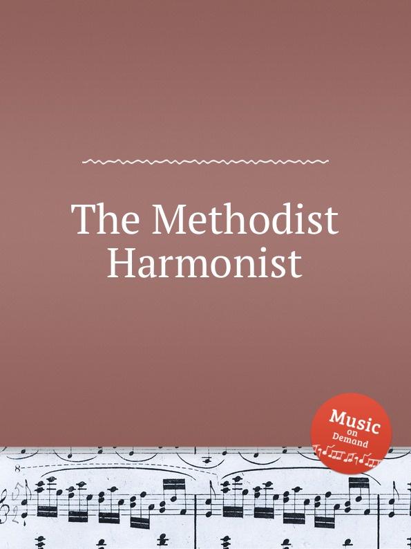 Коллектив авторов The Methodist Harmonist voices
