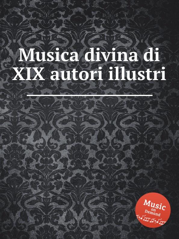 Коллектив авторов Musica divina di XIX autori illustri voices
