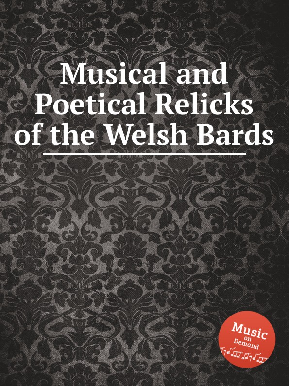Коллектив авторов Musical and Poetical Relicks of the Welsh Bards коллектив авторов union harp and history of songs