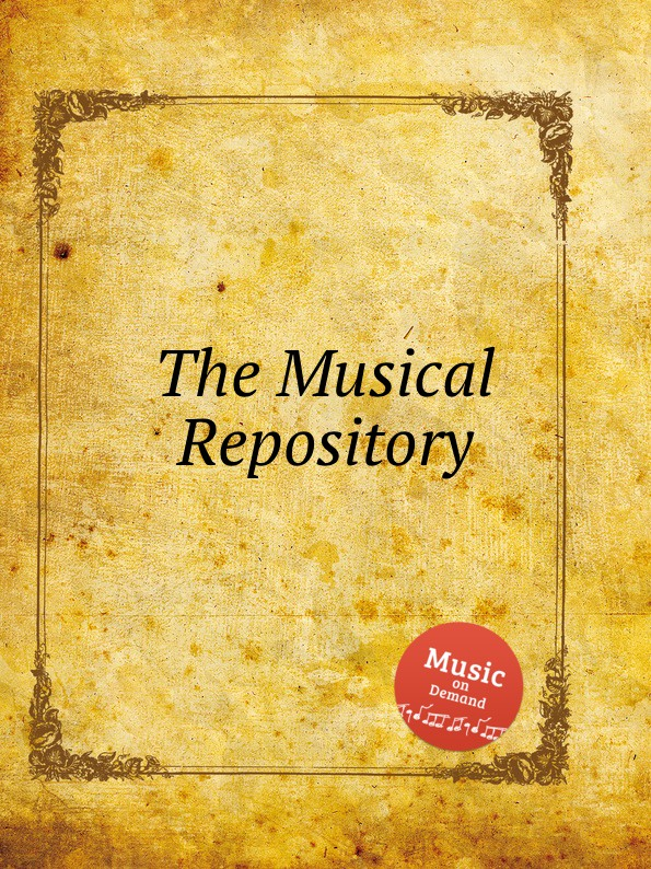 Коллектив авторов The Musical Repository коллектив авторов edinburgh repository of music