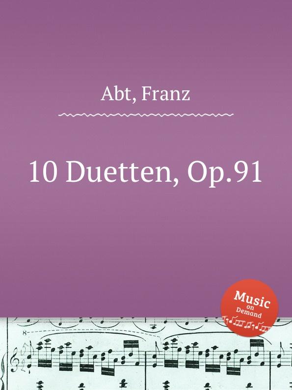 F. Abt 10 Duetten, Op.91 цена и фото