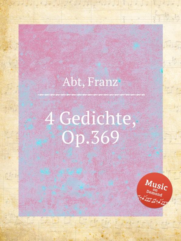 F. Abt 4 Gedichte, Op.369