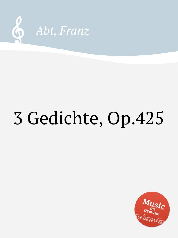 F. Abt 3 Gedichte, Op.425 цена и фото