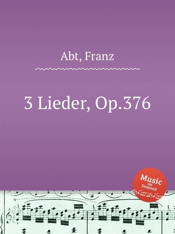 F. Abt 3 Lieder, Op.376 f abt 3 lieder op 213