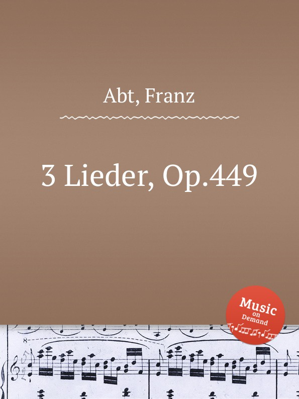 F. Abt 3 Lieder, Op.449 f abt 3 lieder op 213
