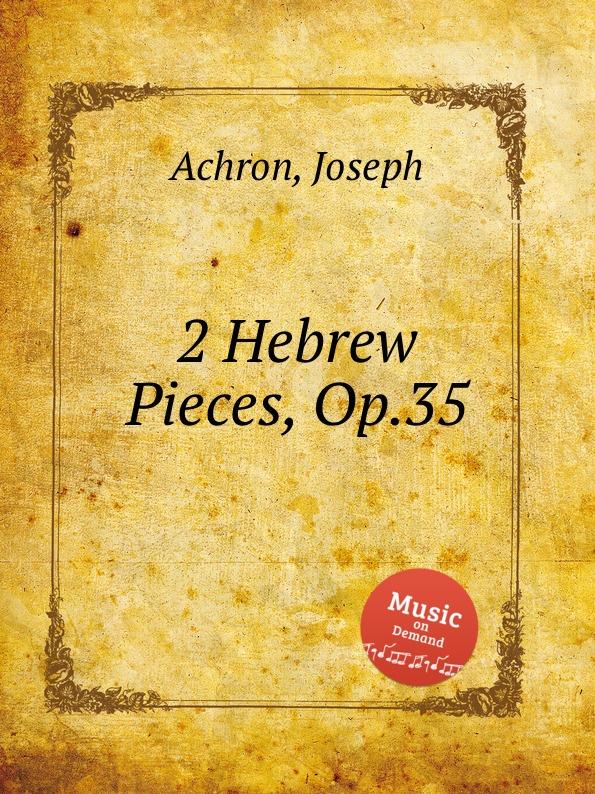 J. Achron 2 Hebrew Pieces, Op.35