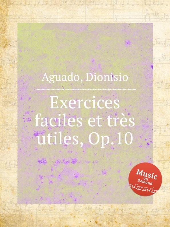 D. Aguado Exercices faciles et tres utiles, Op.10 taxi 1 cahier d exercices