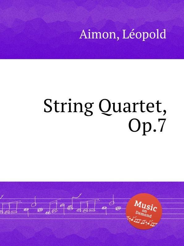 L. Aimon String Quartet, Op.7 g j r padilla string quartet op 7