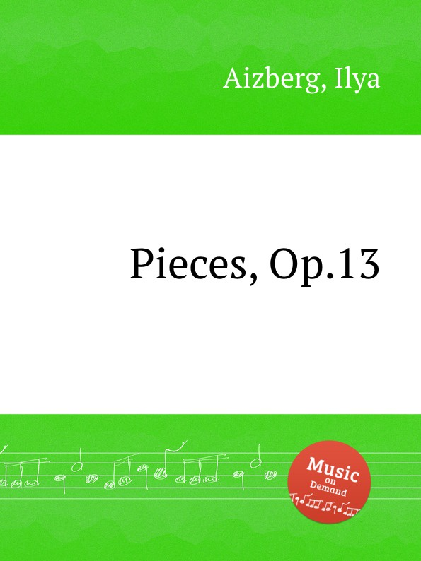 I. Aizberg Pieces, Op.13